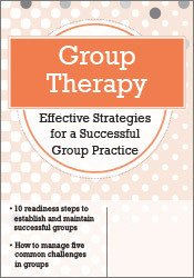 Group Therapy: Effective Strategies for a Successful Group Practice