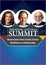 The Siegel-Gottman Summit: Neuroscience Meets Family Science