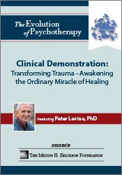 Clinical Demonstration: Transforming Trauma - Awakening the Ordinary Miracle of Healing