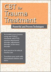 CBT for Trauma Treatment: Powerful and Proven Techniques