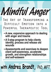 Mindful Anger: The Art of Transforming a Difficult Emotion into a Therapeutic Tool