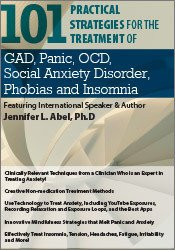 101 Practical Strategies for the Treatment of GAD, Panic, OCD, Social Anxiety Disorder, Phobias and Insomnia