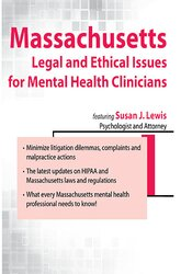 Massachusetts Legal and Ethical Issues for Mental Health Clinicians