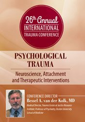 Bessel A. van der Kolk's 26th Annual Trauma Conference: Full 3-Day Conference
