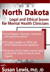 North Dakota Legal & Ethical Issues for Mental Health Clinicians
