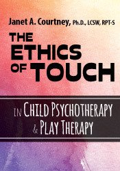 The Ethics of Touch in Child Psychology & Play Therapy