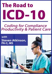The Road to ICD-10: Coding for Compliance, Productivity & Patient Care