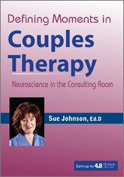 Defining Moments in Couples Therapy: Neuroscience in the Consulting Room