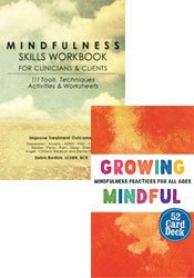 Mindfulness Skills Workbook + Growing Mindful Card Deck