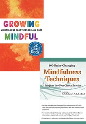 100 Brain-Changing Mindfulness Strategies + Growing Mindful Card Deck