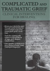 Complicated and Traumatic Grief: Clinical Interventions for Healing