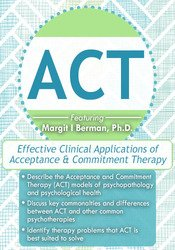 ACT: Effective Clinical Applications of Acceptance & Commitment Therapy