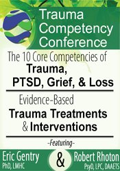 2-Day: Trauma Competency Conference: The 10 Core Competencies of Trauma, PTSD, Grief & Loss AND Evidence-Based Trauma Treatments & Interventions +FREE IATP Membership