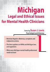 Michigan Legal & Ethical Issues for Mental Health Clinicians