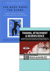 Trauma, Attachment & Neuroscience with Bessel A. van der Kolk, M.D.: New Psychotherapeutic Treatments + The Body Keeps The Score Book