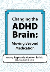 Changing the ADHD Brain