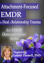 Attachment-focused EMDR to Heal a Relationship Trauma