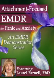 Attachment-focused EMDR for Panic and Anxiety
