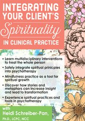 Integrating Your Client's Spirituality in Clinical Practice