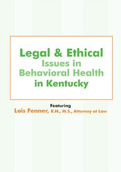 Legal and Ethical Issues in Behavioral Health in Kentucky