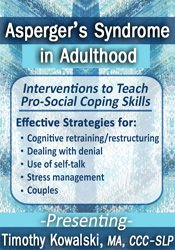 Asperger's Syndrome in Adulthood: Interventions to Teach Pro-Social Coping Skills