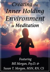 Creating the Inner Holding Environment in Meditation