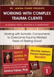 Working with Somatic Components to Overcome Trauma Related Fears of Feeling Good