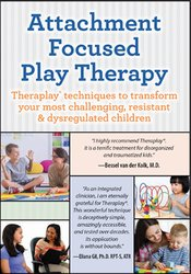 Attachment Focused Play Therapy: