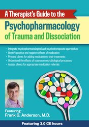 A Therapist's Guide to the Psychopharmacology of Trauma and Dissociation