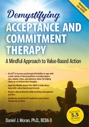 Demystifying Acceptance and Commitment Therapy: