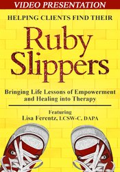 Helping Clients Find Their Ruby Slippers