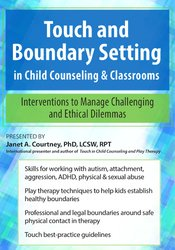 Touch and Boundary Setting in Child Counseling & Classrooms: