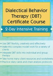 Dialectical Behavior Therapy (DBT) Certificate Course: