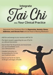 Image of Integrate Tai Chi into Your Clinical Practice: Rejuvenate Your Treatme