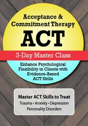 Acceptance & Commitment Therapy (ACT) 3-Day Master Class