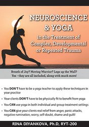 Neuroscience & Yoga in the Treatment of Complex, Developmental or Repeated Trauma