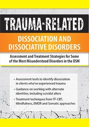 Trauma-Related Dissociation and Dissociative Disorders: