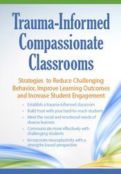 Trauma Informed Compassionate Classrooms: