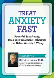 Treat Anxiety Fast: Powerful, Fast-Acting, Drug-Free Treatment Techniques that Defeat Anxiety & Worry