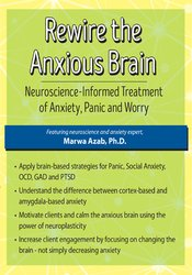 Rewire the Anxious Brain:
