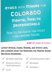 Ethics with Minors for Colorado Mental Health Professionals: