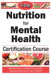 3-Day: Nutrition for Mental Health Comprehensive Course