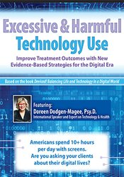 Image of Excessive & Harmful Technology Use: Improve Treatment Outcomes with Ne