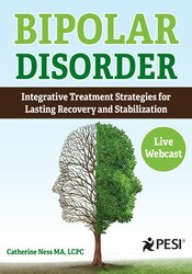 Bipolar Disorder: Integrative Treatment Strategies for Lasting Recovery and Stabilization