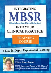 3 Day: Integrating MBSR into Your Clinical Practice