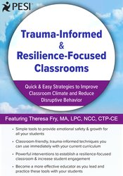 Trauma-Informed & Resilience-Focused Classrooms