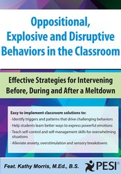 Oppositional, Explosive and Disruptive Behaviors in the Classroom