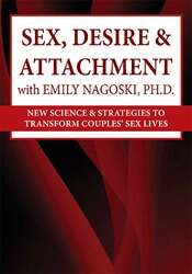 Sex, Desire & Attachment with Emily Nagoski, Ph.D.