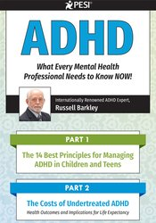 ADHD: What Every Mental Health Professional Needs to Know NOW