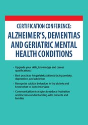 2-Day Certification Conference: Alzheimer's, Dementias and Geriatric Mental Health Conditions